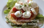 The best comment writing recipe for busy readers