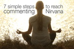 7 simple steps to reach commenting Nirvana
