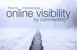 How to improve your online visibility by commenting
