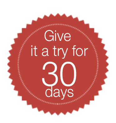 Give it a try for 30 days