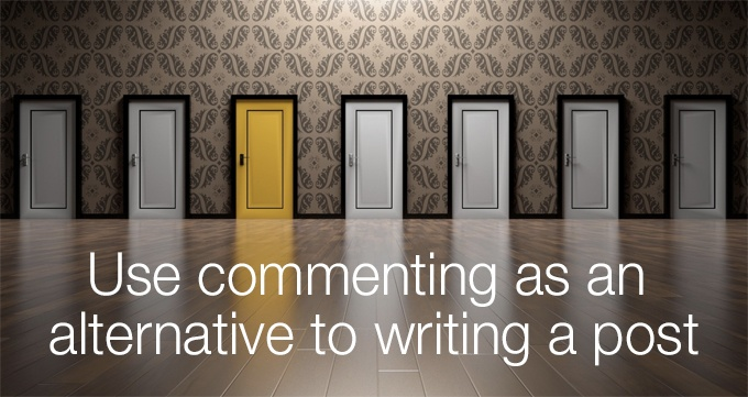commenting as an alternative to writing a blog post