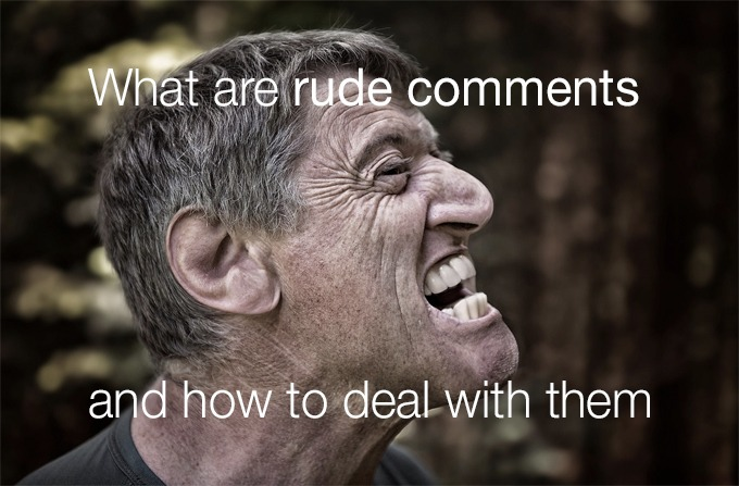 rude comments