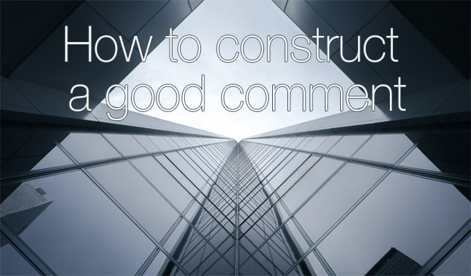 how to construct a good comment