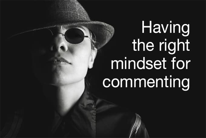 right mindset for commenting