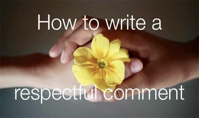 how to write a respectful comment