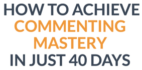 how to achieve commenting mastery in just 40 days